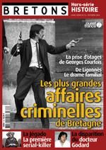 Les plus grandes affaires criminelles de Bretagne